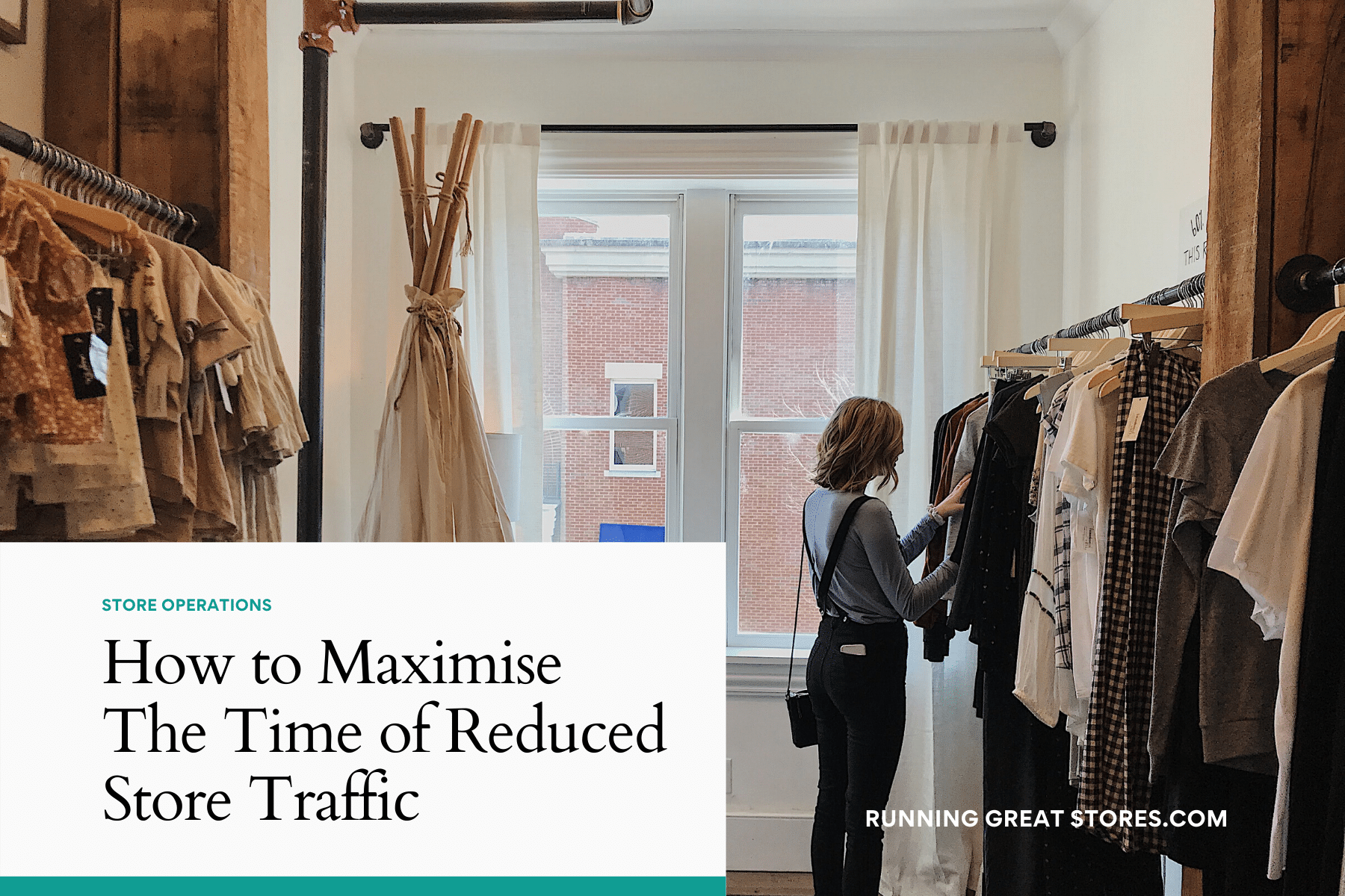 Maximize the time of reduced store traffic - Running Great Stores