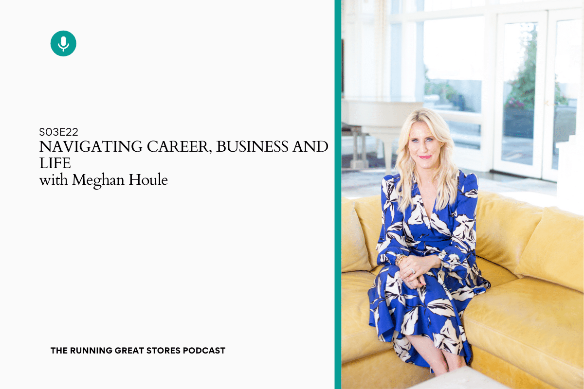 Meghan Houle Podcast - navigating business career and lift